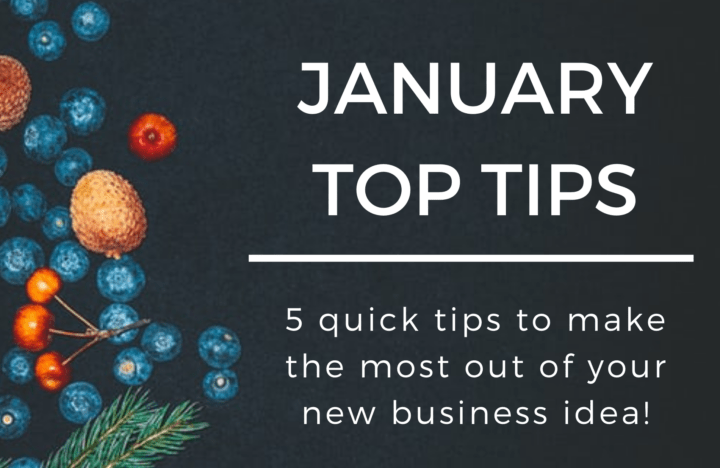 5 Top tips for your new business idea!